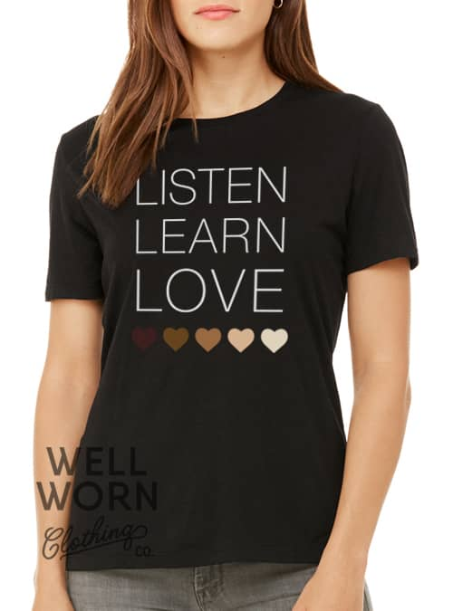 Well Worn Clothing Listen Learn Love